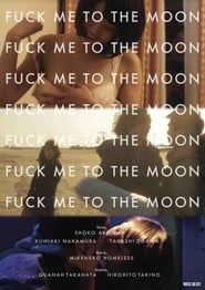 Fuck Me to the Moon (2013)